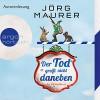 Der Tod greift nicht daneben: Alpenkrimi - Jörg Maurer, Jörg Maurer, Argon Verlag