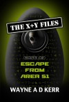 Escape From Area 51 (The X + Y Files, #3) - Wayne A.D. Kerr