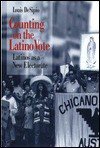 Counting on the Latino Vote: Latinos as a New Electorate - Louis Desipio
