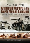 Armoured Warfare in the North African Campaign (Images of War) - Anthony Tucker-Jones