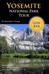 Yosemite National Park Tour Guide eBook: Your personal tour guide for Yosemite travel adventure in eBook format! - Waypoint Tours