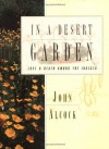 In a Desert Garden: Love and Death Among the Insects - John Alcock, Turid Forsyth
