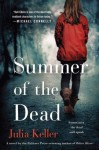 Summer of the Dead: A Novel (Bell Elkins Novels) - Julia Keller