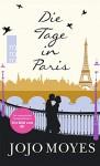 Die Tage in Paris - Jojo Moyes, Claire Rollet, Karolina Fell