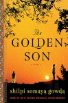 The Golden Son: A Novel - Shilpi Somaya Gowda