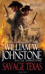 Savage Texas - William W. Johnstone, J.A. Johnstone