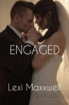 Engaged (The ABCs of Erotica, #5) - Lexi Maxxwell