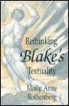 Rethinking Blake's Textuality - Molly Anne Rothenberg