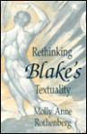 Rethinking Blake's Textuality - Molly Anne Rothenberg