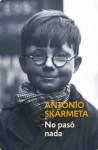 No pasó nada (Spanish Edition) - Antonio Skármeta