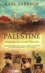 Palestine: History of a Lost Nation - Karl Sabbagh