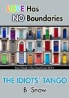 The Idiots' Tango - B. Snow
