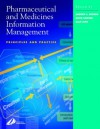 Pharmaceutical and Medicines Information Management: Principles and Practice - Andrew S. Robson, Andrew Robson, Andrew S. Robson