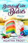 Birthday Cake and Bodies - Agatha Frost