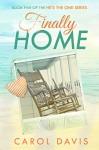 Finally Home - Carol Davis