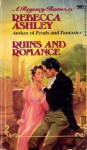 Ruins and Romance (A Regency Romance) - Rebecca Ashley