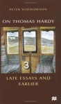 On Thomas Hardy: Late Essays and Earlier - Peter Widdowson