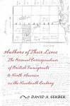 Authors of Their Lives: The Personal Correspondence of British Immigrants to North America in the Nineteenth Century - David Gerber