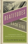 The Beatitudes from the Back Side [With Study Guide] - J. Ellsworth Kalas, John D. Schroeder