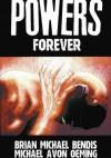 Powers vol 7 - Forever - Brian Michael Bendis, Michael Avon Oeming