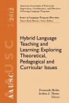 Aausc 2012 Volume--Issues in Language Program Direction: Hybrid Language Teaching and Learning: Exploring Theoretical, Pedagogical and Curricular Issues - Fernando Rubio, Joshua J Thomas, Stacey Katz Bourns