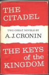 THE CITADEL AND THE KEYS OF THE KINGDOM - A.J. Cronin