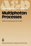 Multiphoton Processes: Proceedings of the 3rd International Conference, Iraklion, Crete, Greece September 5 12, 1984 - P. Lambropoulos, S.J. Smith