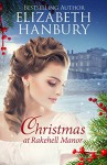 Christmas at Rakehell Manor (Regency House Romance Series Book 2) - Elizabeth Hanbury