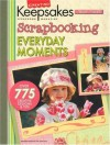 Scrapbooking Everyday Moments (Leisure Arts #15937) (Creating Keepsakes) - Creating Keepsakes, Leisure Arts