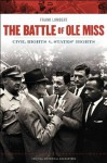 The Battle of Ole Miss: Civil Rights v. States' Rights (Critical Historical Encounters Series) - Franklin T. Lambert