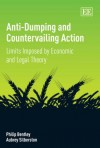 Anti-Dumping and Countervailing Action: Limits Imposed by Economic and Legal Theory - Philip Bentley, Aubrey Silberston