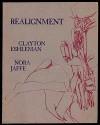 Realignment: Poems and an Essay - Clayton Eshleman, Nora Jaffe