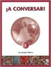 iA Conversar! 1: Bridging the Gap in Comunicación Student Workbook - Tara Bradley Williams