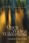 Open Wide a Wilderness: Canadian Nature Poems - Nancy Holmes, Don Mckay