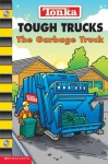 The Garbage Truck (Tonka: Tough Trucks) - Ruth Koeppel, Artful Doodlers