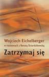 Zatrzymaj się - Wojciech Eichelberger, Renata Dziurdzikowska