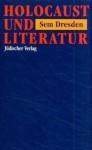 Holocaust und Literatur. Essay. - Sem Dresden, Gregor Seferens, Andreas Ecke