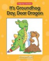 It's Ground Hog Day, Dear Dragon - Margaret Hillert, David Schimmell