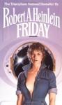 By Robert A. Heinlein - Friday (8/16/88) - Robert A. Heinlein