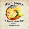 Hush, Puppy! A Southern Fried Tale - C.S. Fuqua, Beth Young