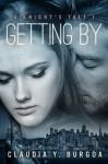 Getting by (A Knight's Tale) - Claudia Y. Burgoa