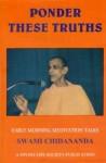 Ponder These Truths - Swami Chidananda