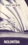Nolemtība - Ojārs Vācietis, Maija Dragūne