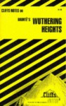 Cliffs Notes on Brontë's Wuthering Heights - Janet C. James, James Lamar Roberts, Gary Carey