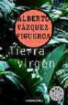 Tierra Virgen - Alberto Vázquez-Figueroa