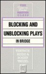 Blocking and Unblocking Plays in Bridge - Terence Reese, Roger Trezel