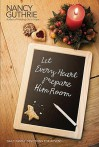 Let Every Heart Prepare Him Room: Daily Family Devotions for Advent - Nancy Guthrie