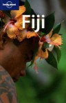 Fiji - Justine Vaisutis, Virginia Jealous, Mark Dapin, Claire Waddell, Lonely Planet