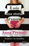 È solo una storia d'amore (eNewton Narrativa) - Anna Premoli