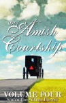 An Amish Courtship (VOLUME 4) - Samantha Jillian Bayarr